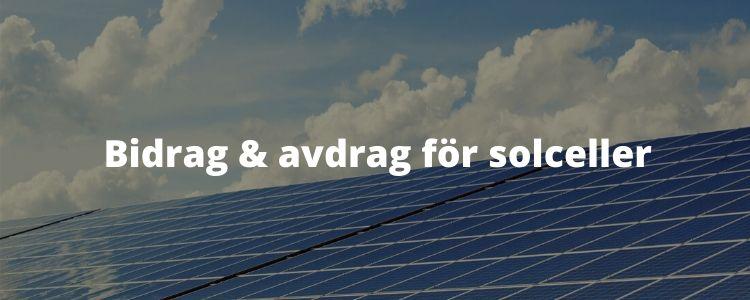 Bidrag & avdrag för solceller
