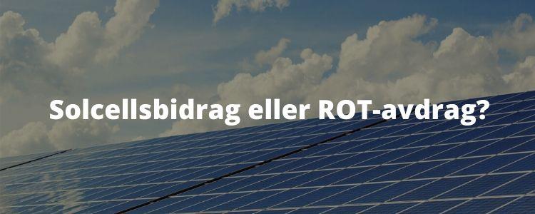 Solcellsbidrag eller ROT-avdrag?